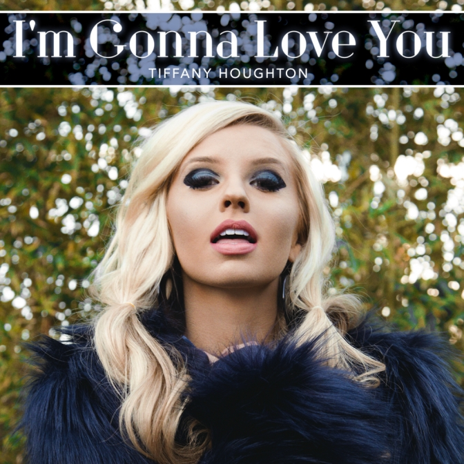 """Tiffany Houghton Releases Latest Single """"I'm Gonna Love You"""" – Listen"""