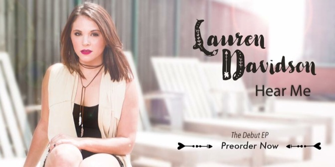 Lauren Davidson is on a Mission With Her Debut EP 'Hear Me' – Listen